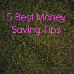 5 Best Money Saving Tips
