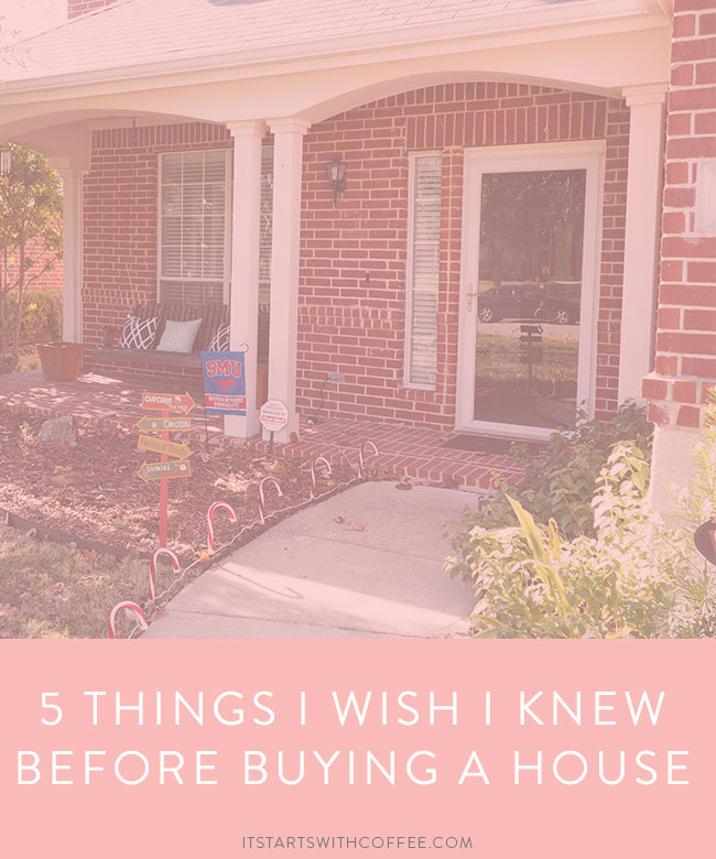 5 Things I Wish I Knew Before Buying A House It Starts