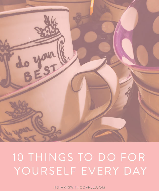 10-things-to-do-for-yourself-every-day