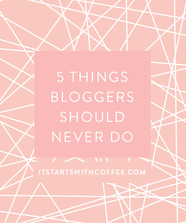 5-Things-Bloggers-Should-Never-Do