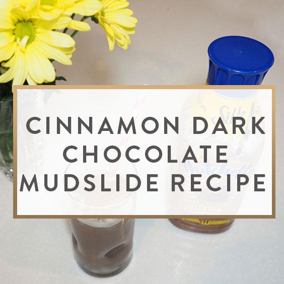 Cinnamon Dark Chocolate Mudslide Recipe