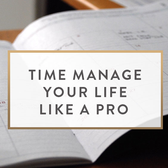 Time Manage Your Life Like A Pro