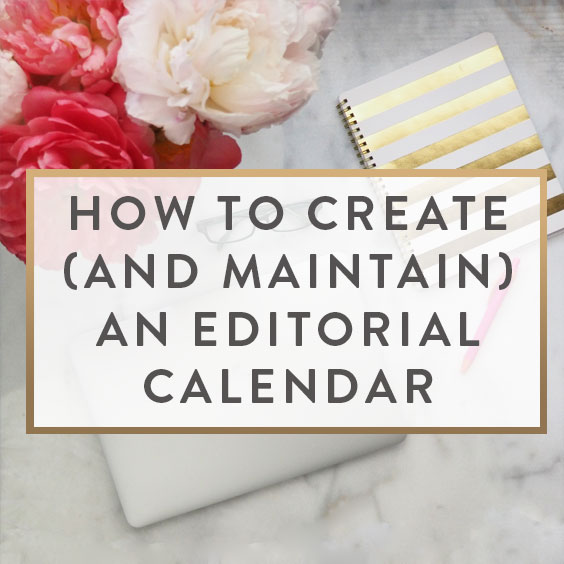 How To Create and Maintain An Editorial Calendar