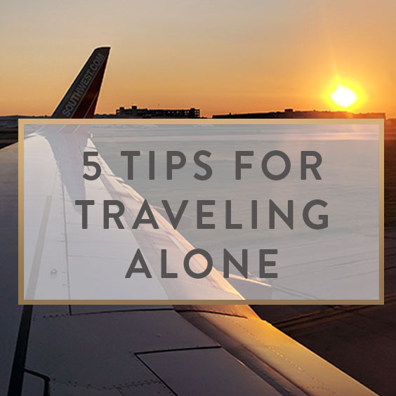 5 Tips For Traveling Alone