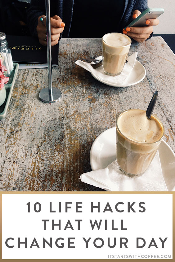 10 life hacks that will change your day