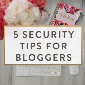 5 Security Tips For Bloggers