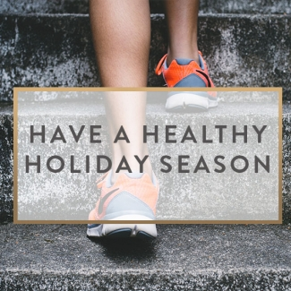 Have A Healthy Holiday Season