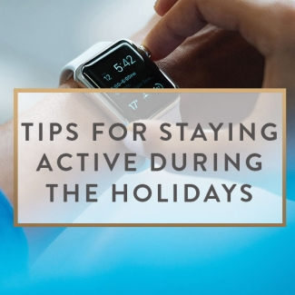 Tips For Staying Active During The Holidays