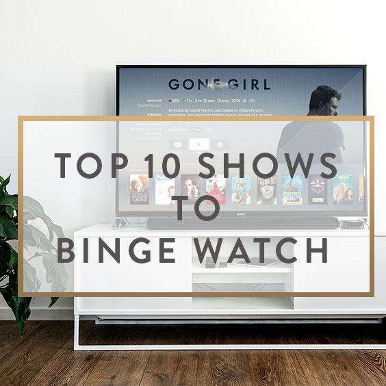 Top 10 Favorite Shows To Binge Watch