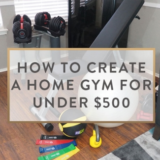 How To Create A Home Gym For Under $500