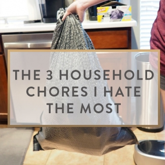 The 3 Household Chores I Hate The Most