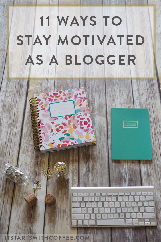 ways to stay motivated as a blogger