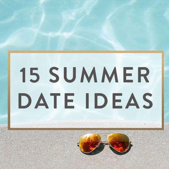 15 Summer Date Ideas