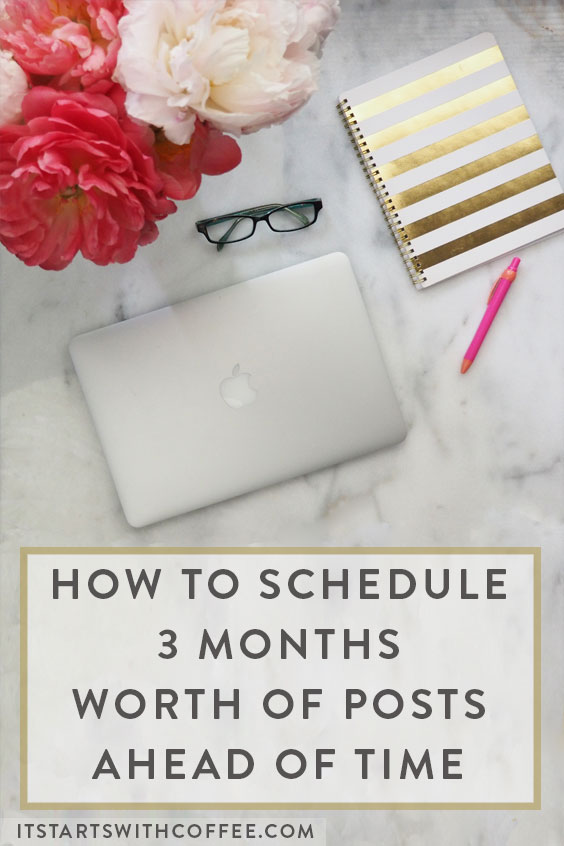 How To Schedule 3 Months Worth of Posts
