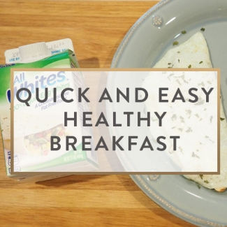 Quick and Easy Healthy Breakfast