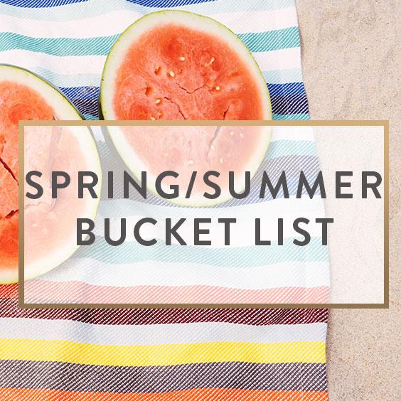 Spring/Summer Bucket List