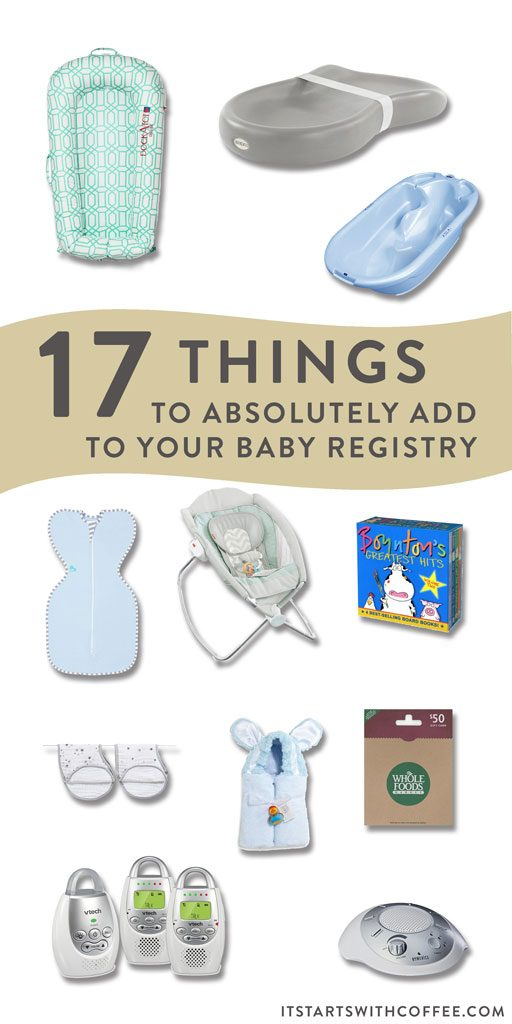 17 Things That I Would Tell My Future 17 Year Old Daughter: 17 Things To Absolutely Add To Your Baby Registry