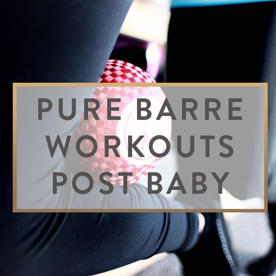 Pure Barre Workouts Post Baby