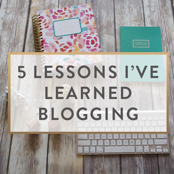 5 Lessons I've Learned Blogging