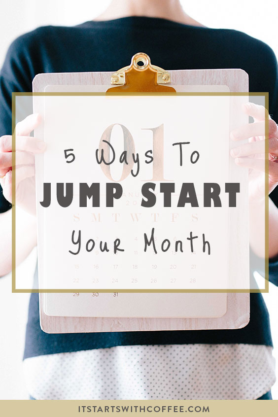 jump start your month