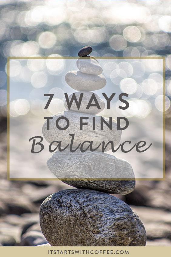 7 ways to find balance