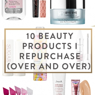 10 Beauty Products I Repurchase (Over and Over)