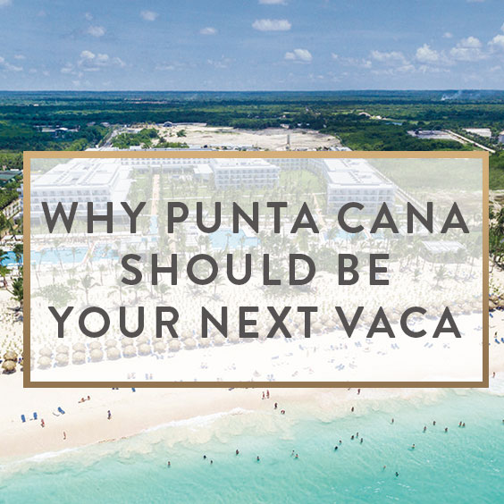 Why Punta Cana Should Be Your Next Vaca - It Starts With ...