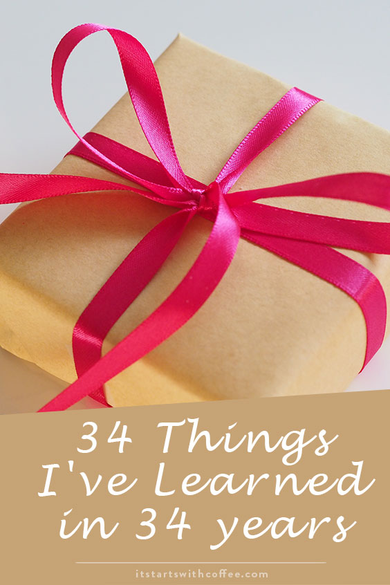34 things I've learned in 34 years