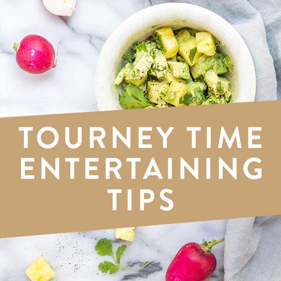 Tourney Time Entertaining Tips