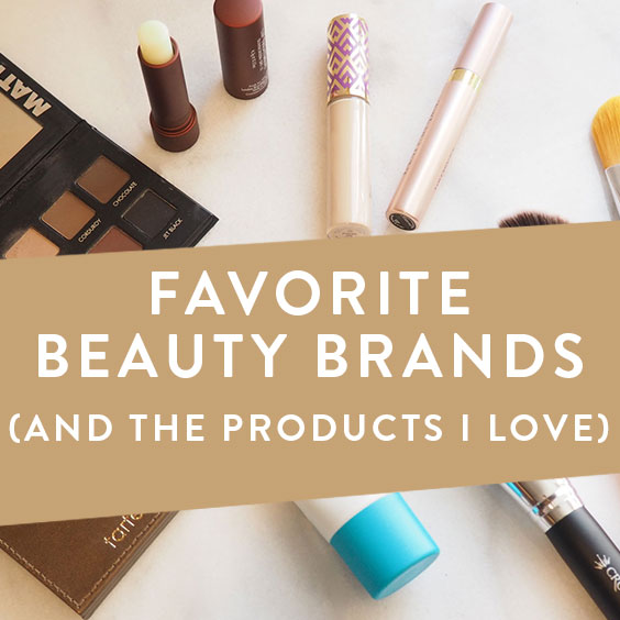 Favorite Beauty Brands (And The Products I Love)