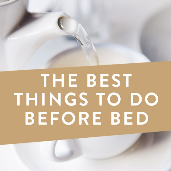 The Best Things To Do Before Bed