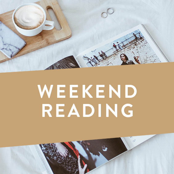 Weekend Reading Vol. 8