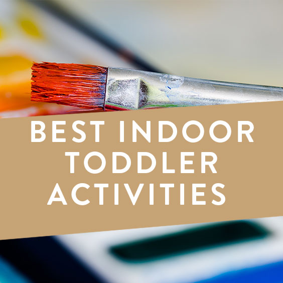 Best Indoor Toddler Activities
