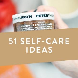 51 Self-Care Ideas