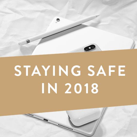 Staying Safe In 2018