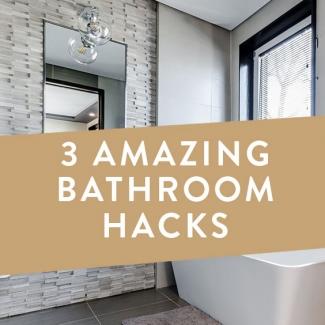 3 Amazing Bathroom Hacks