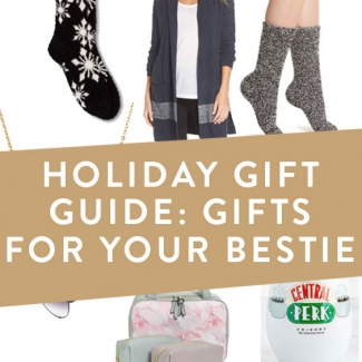 Holiday Gift Guide: Gifts For Your Bestie