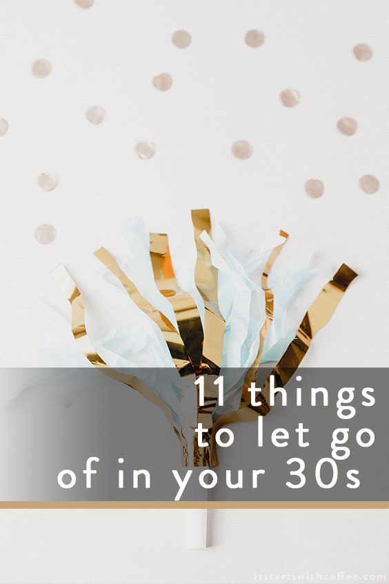 let go of in your 30's