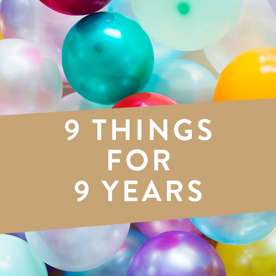 9 Things For 9 Years + A Giveaway