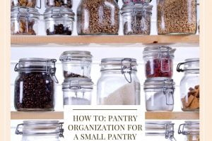 How To: Pantry Organization For A Small Pantry