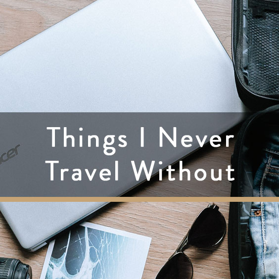 Things I Never Travel Without