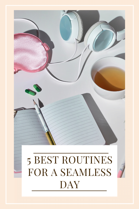 best routines for a seamless day