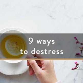 9 Ways To Destress