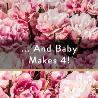 ...And Baby Makes 4!