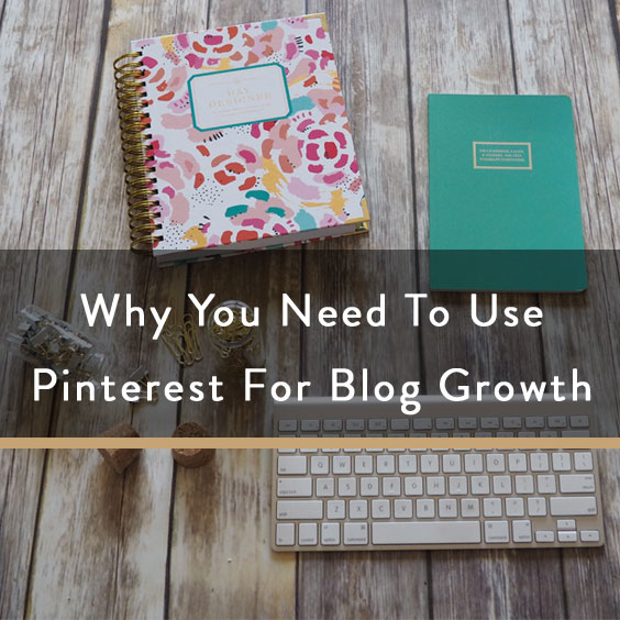 Why You Need To Use Pinterest For Blog Growth