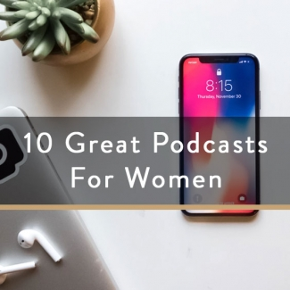 10 Great Podcasts For Women