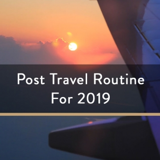 Post Travel Routine For 2019