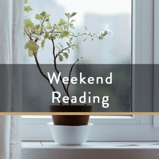 Weekend Reading Vol. 47