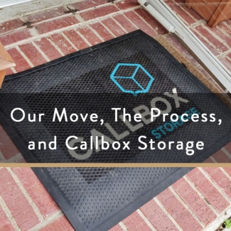 Our Move, The Process, and Callbox Storage