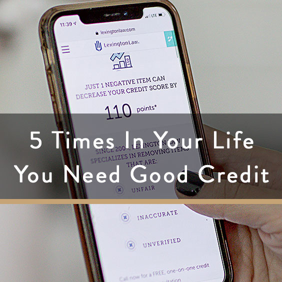 5 Times In Your Life You Need Good Credit